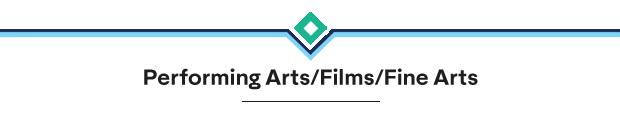Performing Arts/Films/Fine Arts