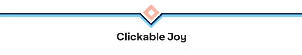 Clickable Joy
