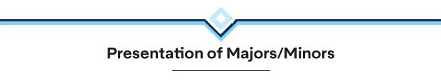 Presentation of Majors/Minors