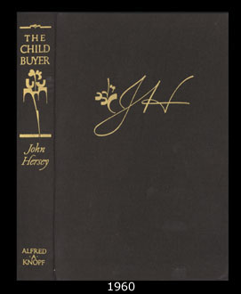 an analysis of the novel the child buyer by john hersey Like hersey's earlier science fiction novel, _the child buyer_, this 1974 story wraps considerable humor within a chilling and depressing overcoat click here to see the rest of this review the review of this book prepared by david loftus.