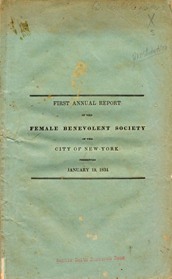 First Annual Report of the Female Benevolent  Society of the City of New York, 1834