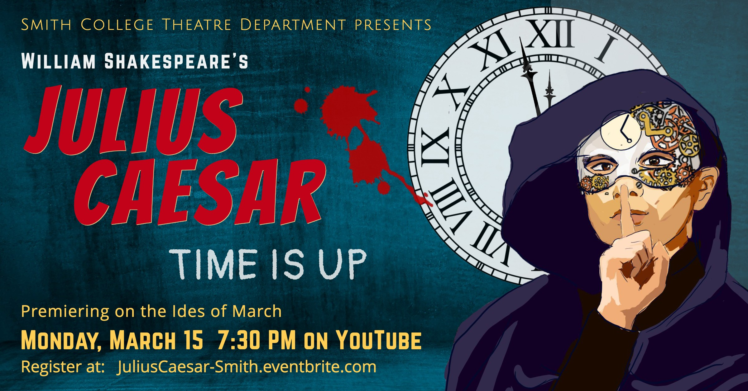 """Smith College Department of Theatre Presents William Shakespeare's Julius Caesar, """"Time is Up"""", Premiering on the Ides of March, Monday March 15 at 7:30 p.m."""
