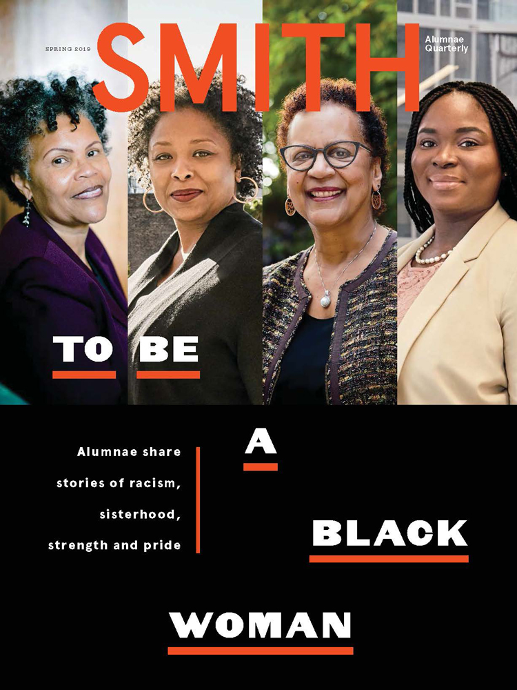"""cover of Smith Alumnae Quarterly Spring 2019. Four photographs of black women. Title Story: """"To Be A Black Woman"""""""