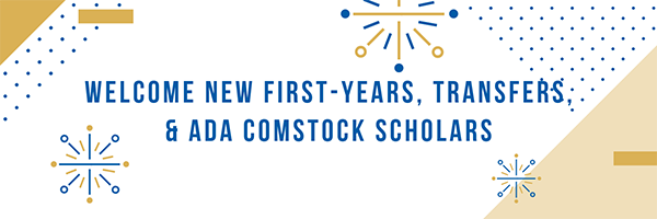 Welcome new first-years, transfers & Ada Comstock Scholars