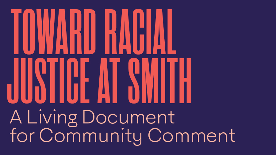 Toward Racial Justice at Smith - A Living Document for Community Comment