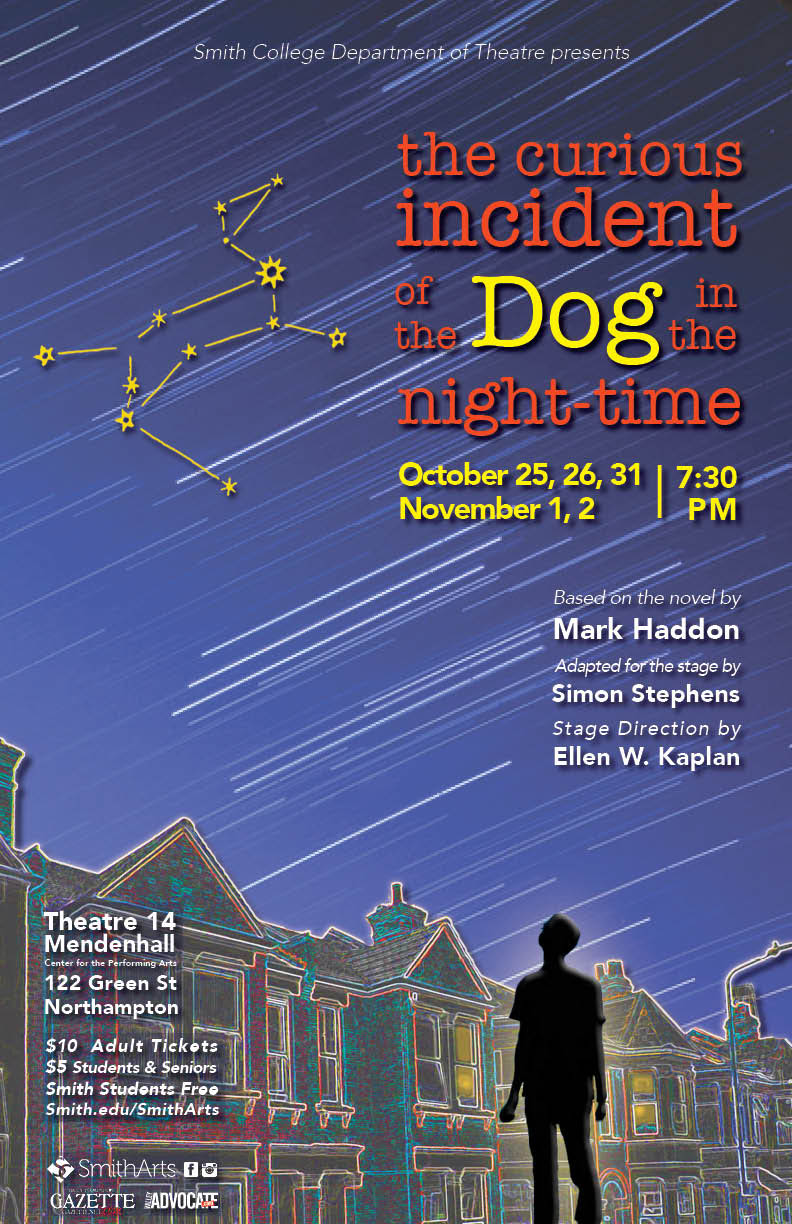 Poster for The Curious Incident of the Dog in the Night-Time, October 25, 26, 31 and November 1 and 2 at 7:30 pm in Theatre 14.
