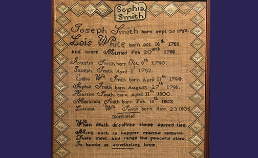A Sophia Smith embroidery sampler with her name and family members' birthdates