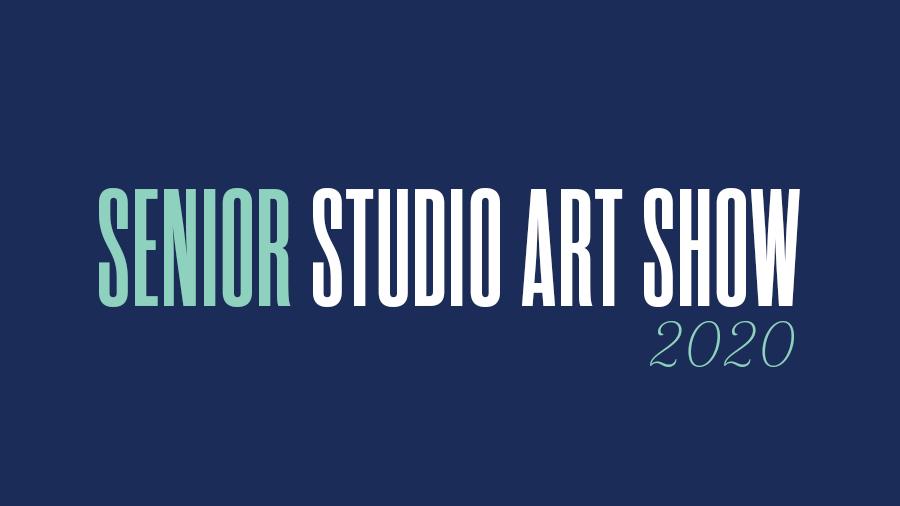 Senior Studio Art Show