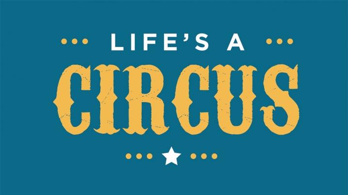Life's a Circus