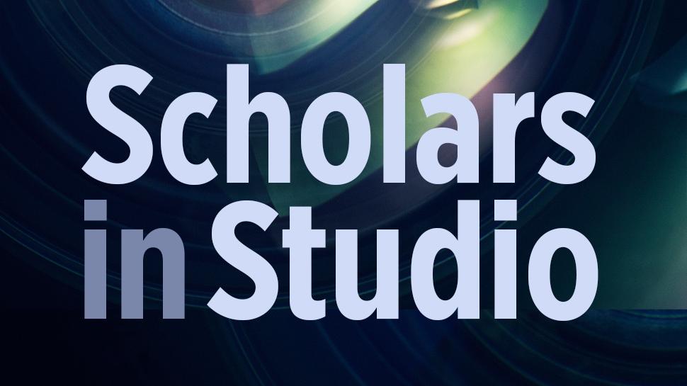 Scholars in Studio